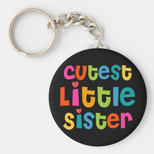 Cutest Little Sister Key Chains