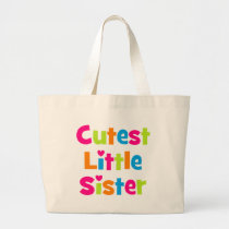 Cutest Little Sister Large Tote Bag
