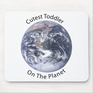 Cutest Toddler on the Planet Mouse Pad