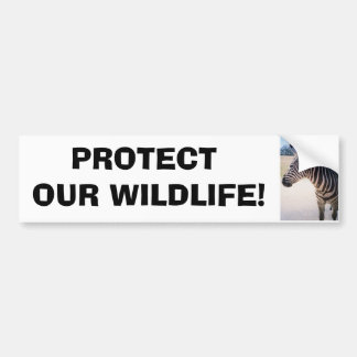 cutezebra, PROTECT OUR WILDLIFE! Bumper Sticker