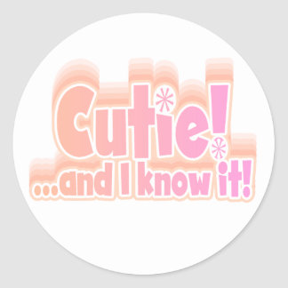 Cutie and I Know It Classic Round Sticker