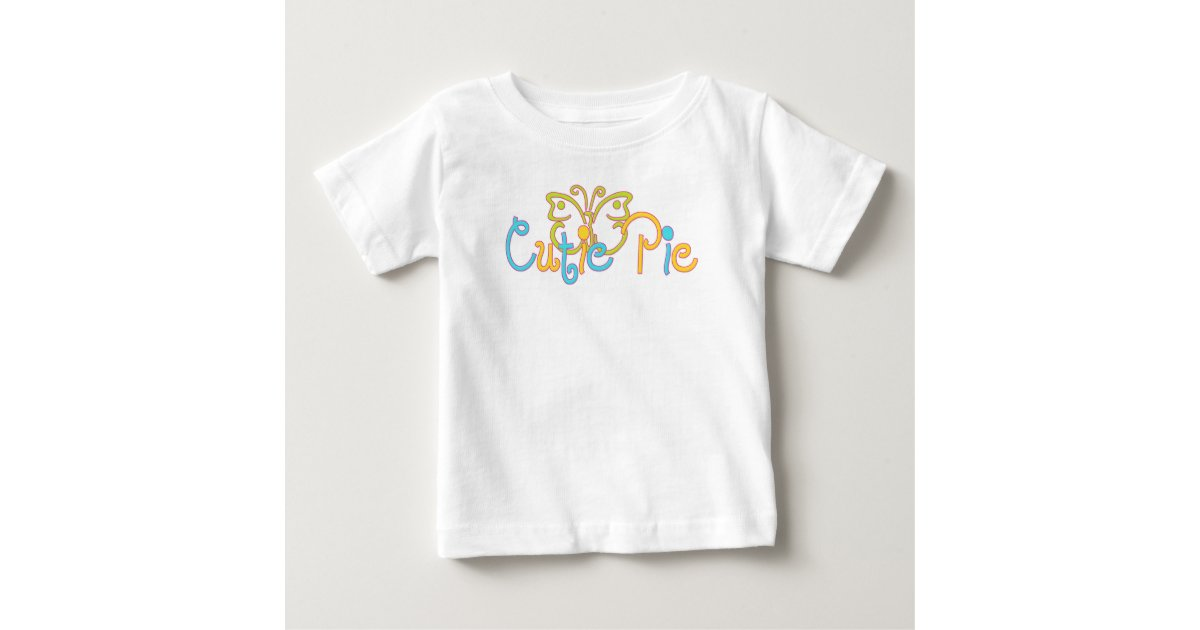 Cutie Pie Baby T Shirt Zazzle Com