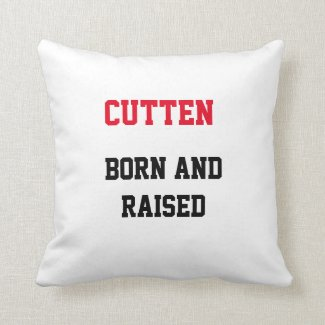Cutten Born and Raised Throw Pillow