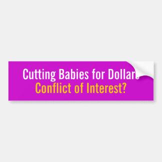 Cutting Babies for Dollars Car Bumper Sticker