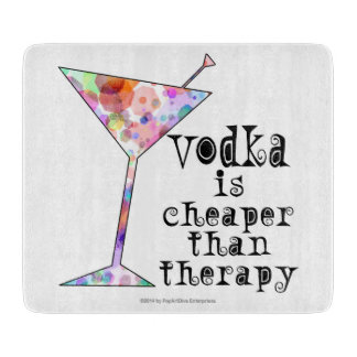CUTTING BOARDS, VODKA IS CHEAPER THAN THERAPY BAR CUTTING BOARD
