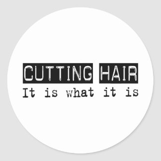 Cutting Hair It Is Stickers
