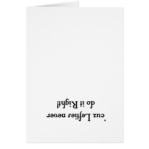 'cuz lefties never do it right greeting cards