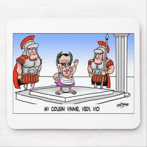 Cuzin' Vini Vidi Vici? Funny Cartoon Gifts & Tees Mousepads
