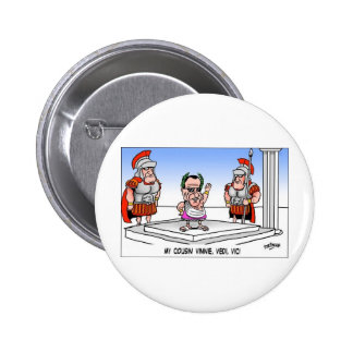 Cuzin' Vini Vidi Vici? Funny Cartoon Gifts & Tees Pinback Button