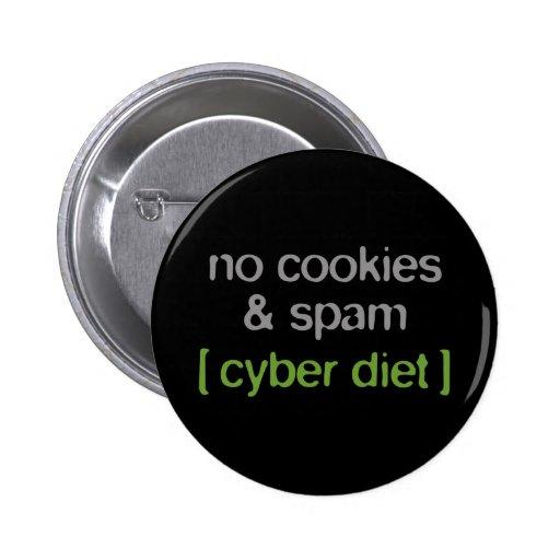 Cyber Diet - No Cookies & Spam 2 Inch Round Button