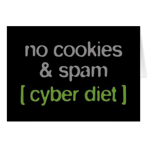 Cyber Diet - No Cookies & Spam Greeting Card