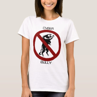CYBERBULLYING T-Shirt