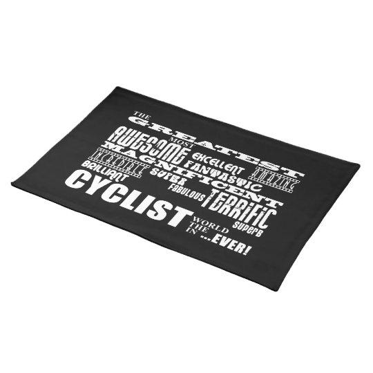 Cycling Biking & Cyclists : Greatest Cyclist World Cloth Placemat