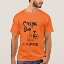 Cycling Dad Reppin' Albuquerque T-Shirt
