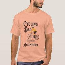 Cycling Dad Reppin' Allentown T-Shirt