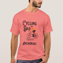 Cycling Dad Reppin' Anchorage T-Shirt