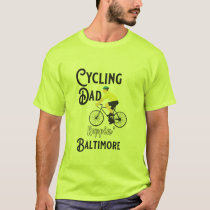 Cycling Dad Reppin' Baltimore T-Shirt