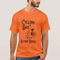 Cycling Dad Reppin' Baton Rouge T-Shirt