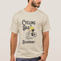 Cycling Dad Reppin' Beaumont T-Shirt
