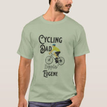 Cycling Dad Reppin' Eugene T-Shirt