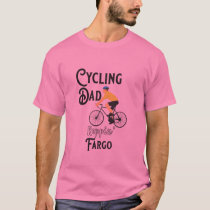 Cycling Dad Reppin' Fargo T-Shirt