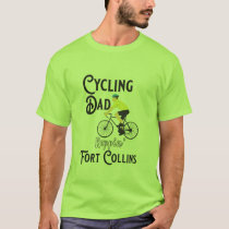 Cycling Dad Reppin' Fort Collins T-Shirt