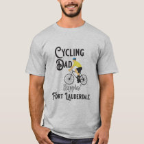 Cycling Dad Reppin' Fort Lauderdale T-Shirt