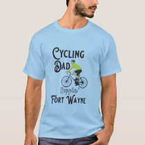 Cycling Dad Reppin' Fort Wayne T-Shirt