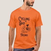 Cycling Dad Reppin' Fresno T-Shirt