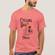 Cycling Dad Reppin' Frisco T-Shirt