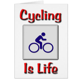 Cycling Is Life Card
