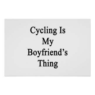 Cycling Is My Boyfriend's Thing Poster