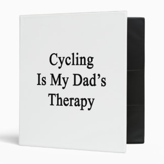 Cycling Is My Dad s Therapy Vinyl Binders
