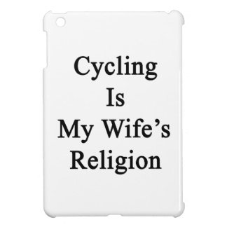 Cycling Is My Wife s Religion iPad Mini Covers