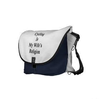 Cycling Is My Wife's Religion Messenger Bags