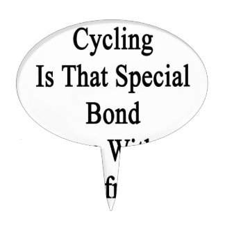 Cycling Is That Special Bond I Share With My Boyfr Cake Topper