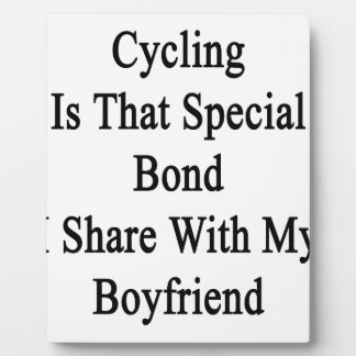 Cycling Is That Special Bond I Share With My Boyfr Plaque