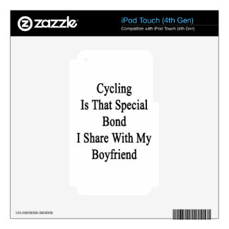 Cycling Is That Special Bond I Share With My Boyfr Skin For iPod Touch 4G