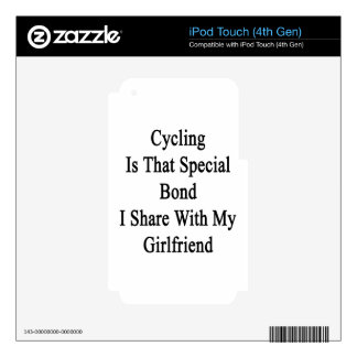 Cycling Is That Special Bond I Share With My Girlf Decals For iPod Touch 4G