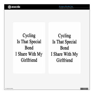 Cycling Is That Special Bond I Share With My Girlf Decals For Kindle Fire