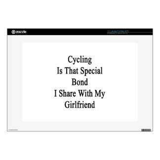 Cycling Is That Special Bond I Share With My Girlf Decals For Laptops