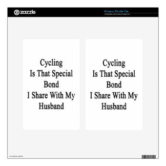 Cycling Is That Special Bond I Share With My Husba Kindle Fire Decal