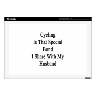 """Cycling Is That Special Bond I Share With My Husba Skin For 17"""" Laptop"""