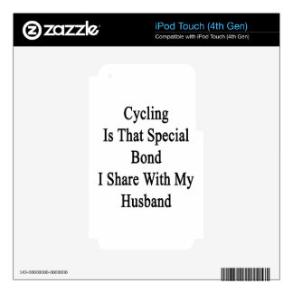 Cycling Is That Special Bond I Share With My Husba Skin For iPod Touch 4G