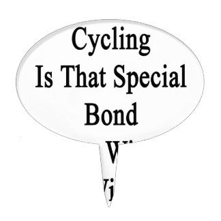 Cycling Is That Special Bond I Share With My Wife. Cake Topper