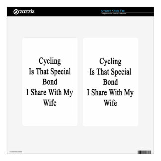 Cycling Is That Special Bond I Share With My Wife. Kindle Fire Decals
