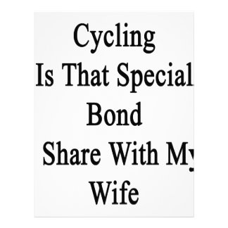 Cycling Is That Special Bond I Share With My Wife. Letterhead