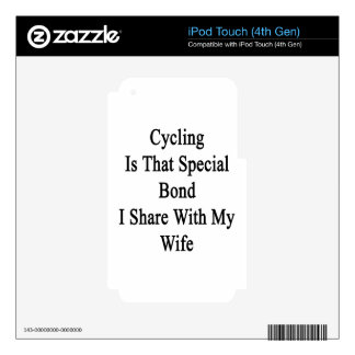 Cycling Is That Special Bond I Share With My Wife. Skins For iPod Touch 4G