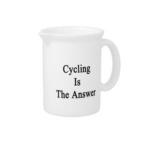 Cycling Is The Answer Drink Pitcher