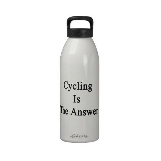 Cycling Is The Answer Drinking Bottle